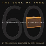 The Soul of Tone: Celebrating 60 Years of Fender Amps [With CD]