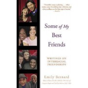 Some of My Best Friends by Emily Bernard