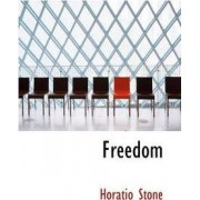 Freedom by Horatio Stone