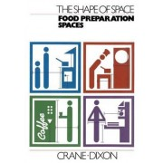 The Shape of Space: Food Preparation Spaces by Crane