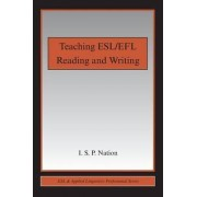 Teaching ESL/EFL Reading and Writing by I. S. P. Nation