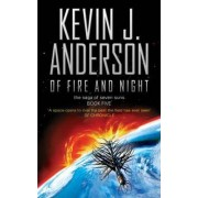 Of Fire and Night: The Saga of Seven Suns Book Five by Kevin J. Anderson