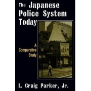 The Japanese Police System Today by L. Craig-Parker