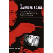 The Lavender Scare by David K. Johnson