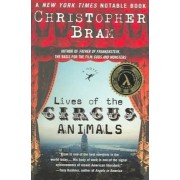 Lives of the Circus Animals by Christopher Bram