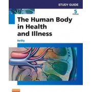 Study Guide for the Human Body in Health and Illness by Barbara L. Herlihy