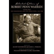 Selected Letters of Robert Penn Warren; Volume Four by Robert Penn Warren