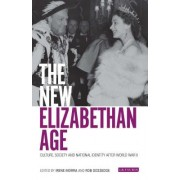 The New Elizabethan Age: Culture, Society and National Identity After World War II