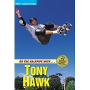 On the Halfpipe with - Tony Hawk by Glenn Stout
