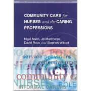 Community Care for Nurses and the Caring Professions by Nigel Malin