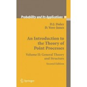 An Introduction to the Theory of Point Processes: General Theory and Structure Volume II by D. J. Daley