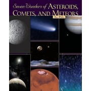 Seven Wonders of Asteroids, Comets, and Meteors by Ron Miller
