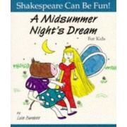 Midsummer Night's Dream for Kids by Lois Burdett