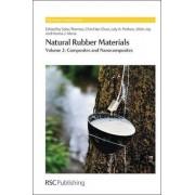Natural Rubber Materials: Composites and Nanocomposites Volume 2 by Ali Ansarifar