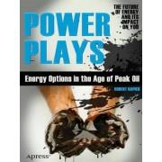 Power Plays: Energy Options in the Age of Peak Oil by Robert Rapier
