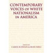 Contemporary Voices of White Nationalism in America by Carol M. Swain