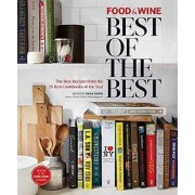Food and Wine: Best of the Best: Volume 17 by Editors of Food and Wine
