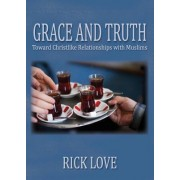 Grace and Truth by Rick Love