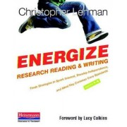 Energize Research Reading and Writing by Christopher Lehman