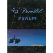 49th Parallel Psalm by Wayde Compton
