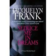 Seduce Me in Dreams by Jacquelyn B. Frank