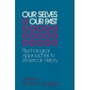 Our Selves/Our Past by Robert J. Brugger