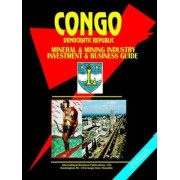 Congo Dem Republic Mineral and Mining Industry Investment and Business Guide by Usa Ibp
