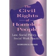 The Civil Rights of Homeless People by Madeleine R. Stoner