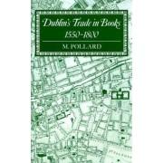 Dublin's Trade in Books, 1550-1800 by M Pollard