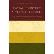 Pivotal Countries, Alternate Futures by Michael Oppenheimer