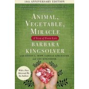 Animal, Vegetable, Miracle - Tenth Anniversary Edition by Barbara Kingsolver