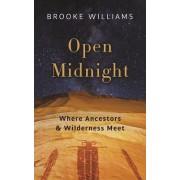 Open Midnight: Where Ancestors and Wilderness Meet