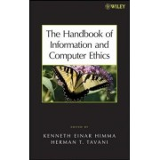 The Handbook of Information and Computer Ethics by Kenneth Einar Himma