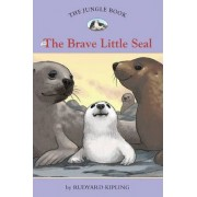 The Jungle Book: Brave Little Seal No. 6 by Rudyard Kipling