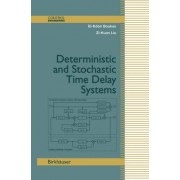 Deterministic and Stochastic Time-delay Systems by El-Kebir Boukas