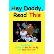 Hey Daddy, Read This by Don Roberts
