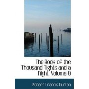 The Book of the Thousand Nights and a Night, Volume 9 by Sir Richard Francis Burton