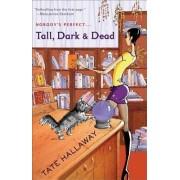 Tall, Dark & Dead by Tate Hallaway