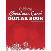 Childrens Christmas Carol Guitar Book by MR James Richardson