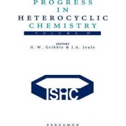 Progress in Heterocyclic Chemistry: Critical Review of the 2002 Literature Preceded by Three Chapters on Current Heterocyclic Topics by G. W. Gribble