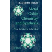 Metal Oxide Chemistry and Synthesis by Jean-Pierre Jolivet