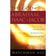 The God of Abraham, Isaac and Jacob by Watchman Nee