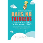Raising Thinkers: Prepare Your Child for the Journey of a Lifetime