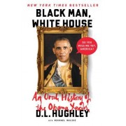 Black Man, White House: An Oral History of the Obama Years