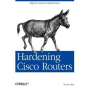 Hardening Cisco Routers by Thomas Akin