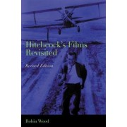 Hitchcock's Films Revisited by R. Wood