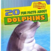 20 Fun Facts about Dolphins by Heather Moore Niver