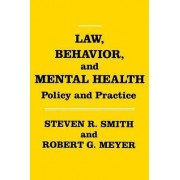 Law, Behavior, and Mental Health by Steven R. Smith