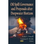 Oil Spill Governance and Proposals After Deepwater Horizon by Kody E. Powell