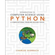 Introduction to Computer Science Using Python by Charles Dierbach